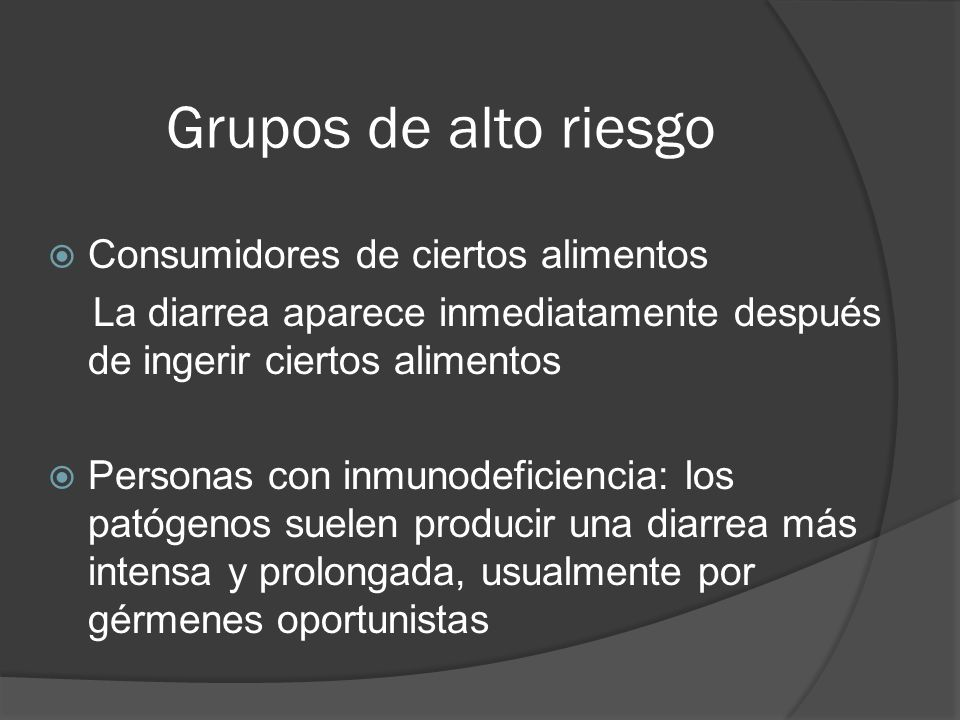 Grupos de alto riesgo Consumidores de ciertos alimentos