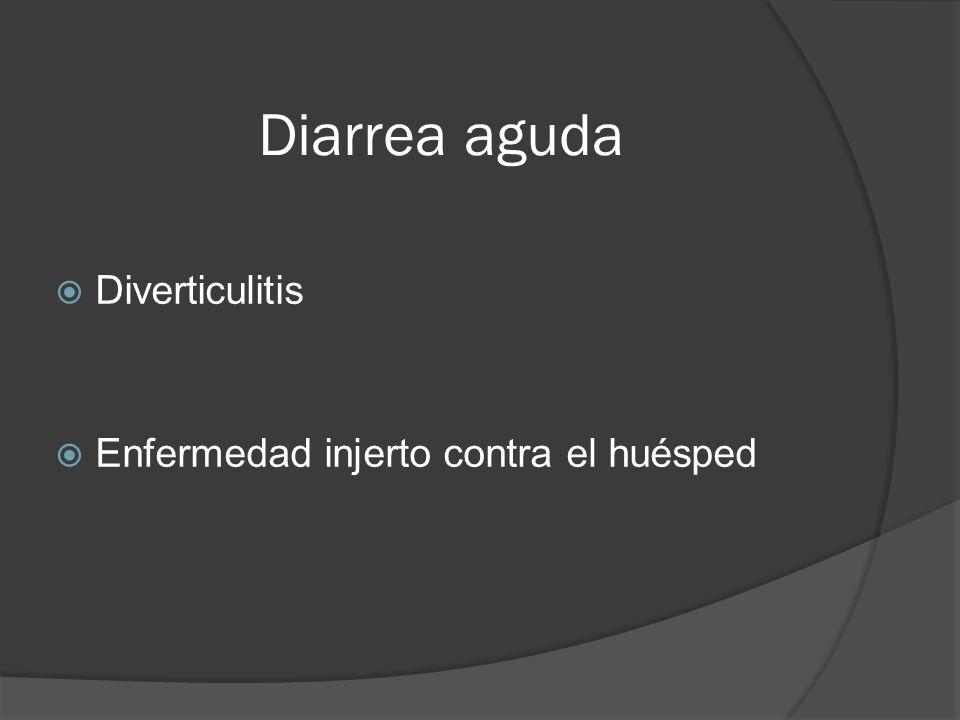 Diarrea aguda Diverticulitis Enfermedad injerto contra el huésped