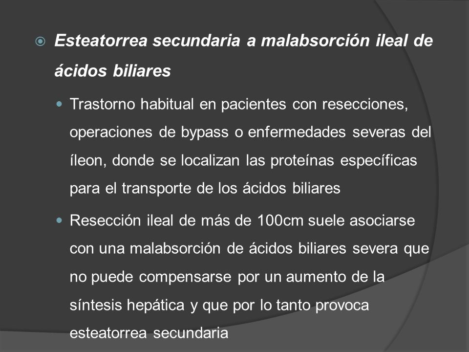 Esteatorrea secundaria a malabsorción ileal de ácidos biliares