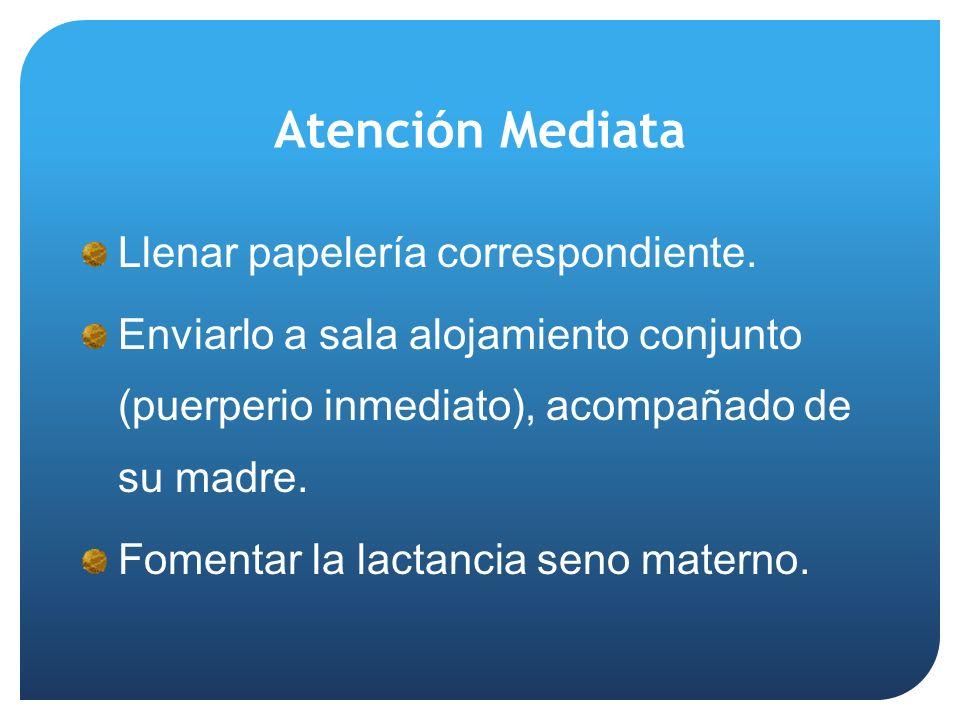 Atención Mediata Llenar papelería correspondiente.