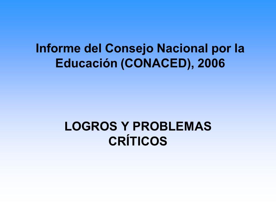 Informe del Consejo Nacional por la Educación (CONACED), 2006