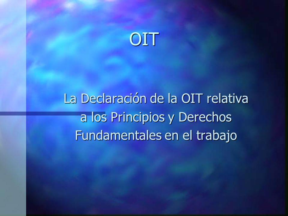 OIT La Declaración de la OIT relativa a los Principios y Derechos