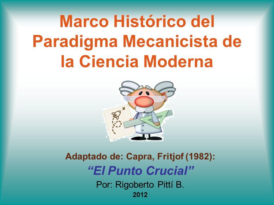 Marco Histórico del Paradigma Mecanicista de la Ciencia Moderna