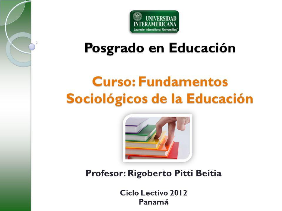 Posgrado en Educación Curso: Fundamentos Sociológicos de la Educación