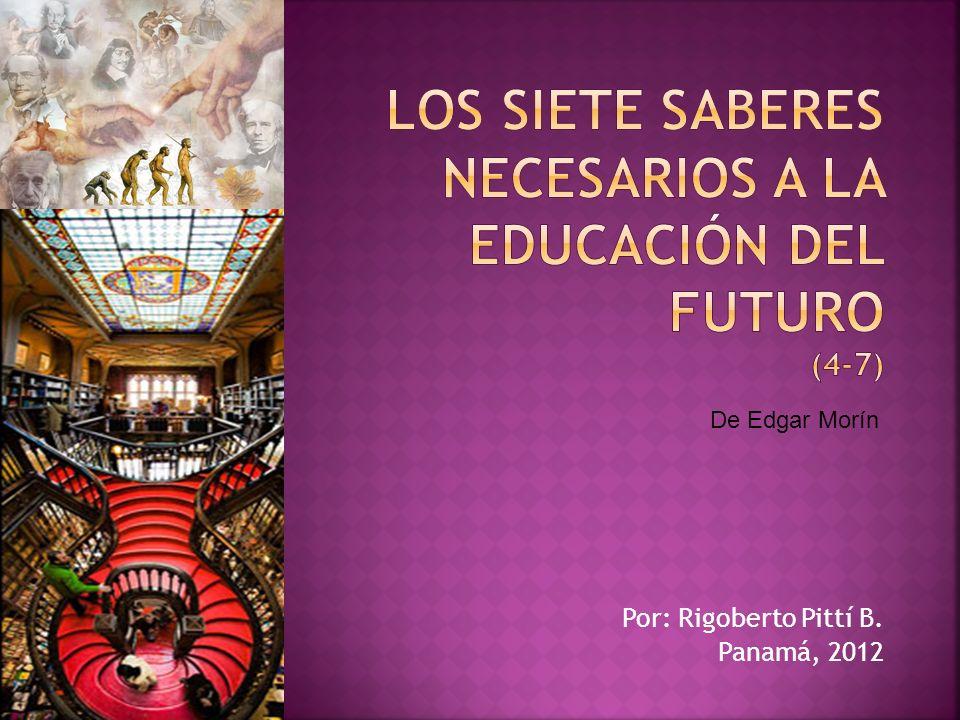 Los Siete Saberes necesarios a la Educación del Futuro (4-7)