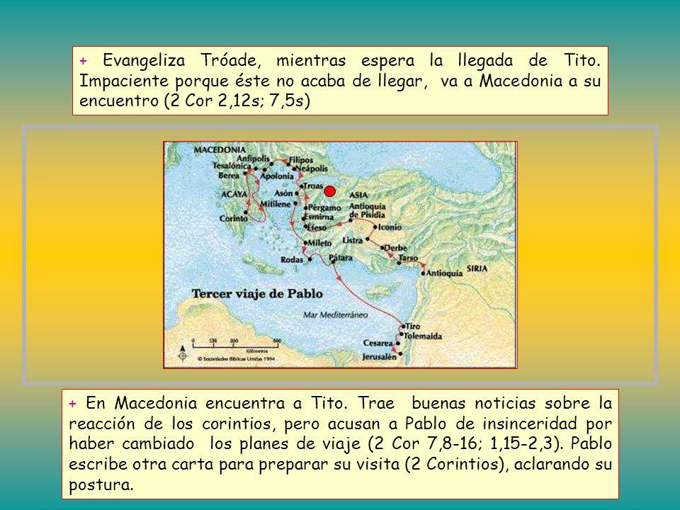+ Evangeliza Tróade, mientras espera la llegada de Tito