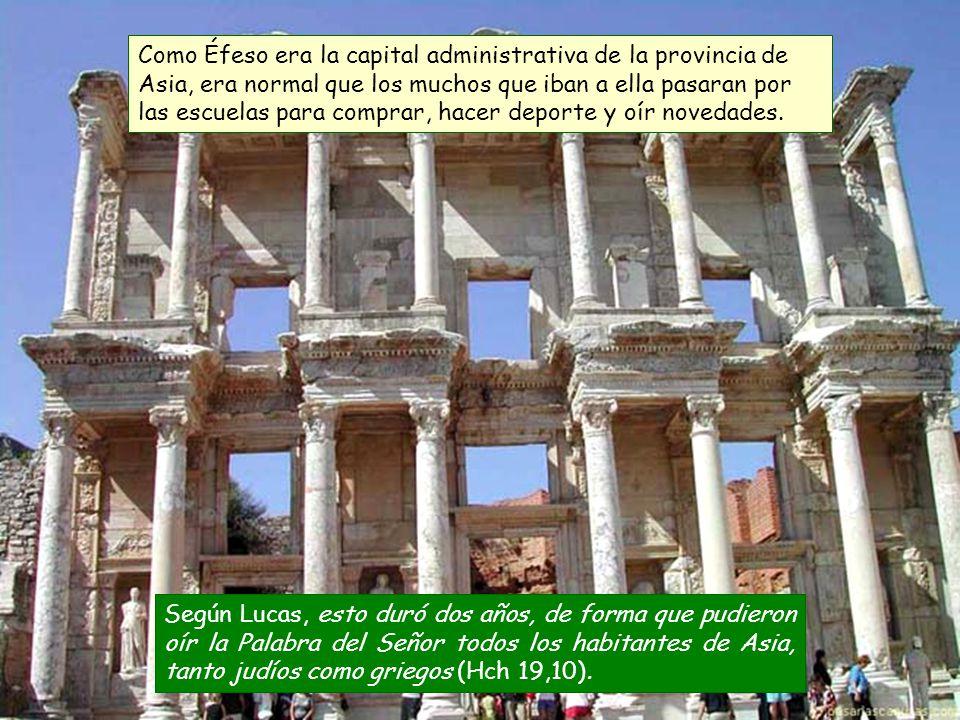 Como Éfeso era la capital administrativa de la provincia de Asia, era normal que los muchos que iban a ella pasaran por las escuelas para comprar, hacer deporte y oír novedades.