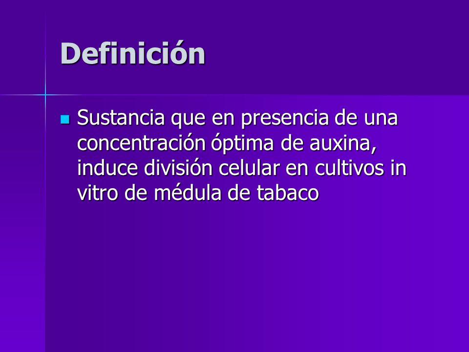 Definición Sustancia que en presencia de una concentración óptima de auxina, induce división celular en cultivos in vitro de médula de tabaco.