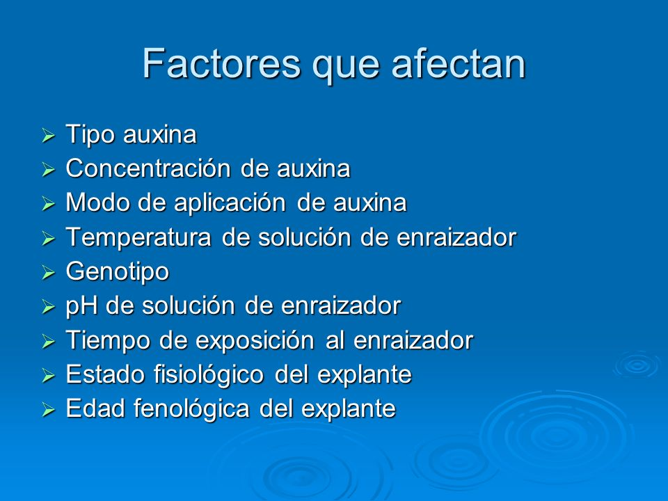 Factores que afectan Tipo auxina Concentración de auxina
