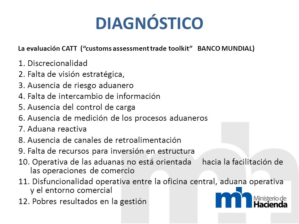 DIAGNÓSTICO La evaluación CATT ( customs assessment trade toolkit BANCO MUNDIAL)