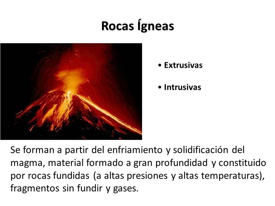 Rocas Ígneas Extrusivas. Intrusivas.