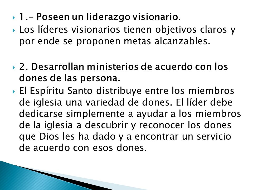 1.- Poseen un liderazgo visionario.
