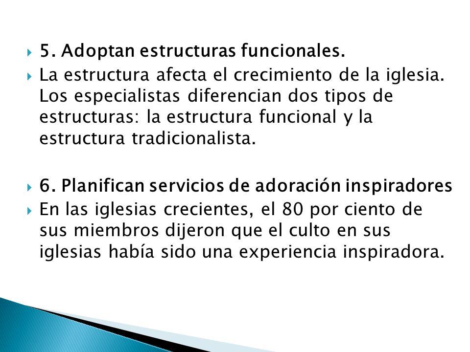 5. Adoptan estructuras funcionales.