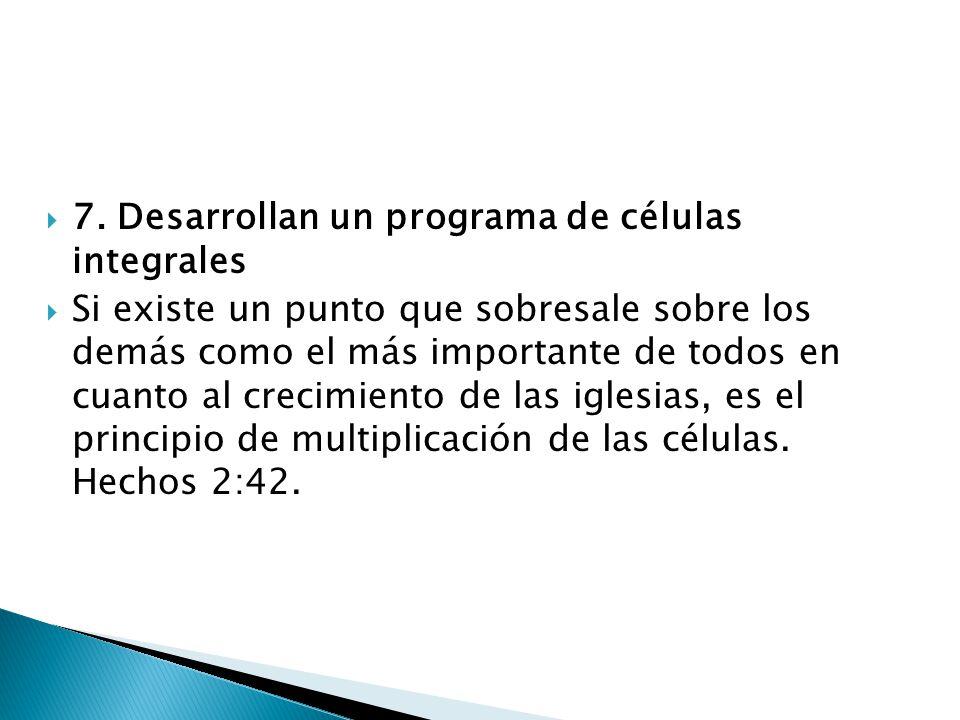 7. Desarrollan un programa de células integrales