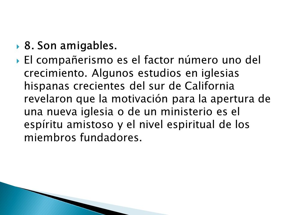 8. Son amigables.