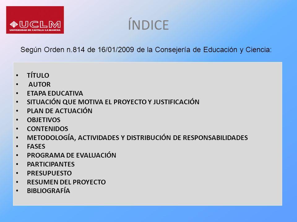 ÍNDICE Según Orden n.814 de 16/01/2009 de la Consejería de Educación y Ciencia: TÍTULO. AUTOR. ETAPA EDUCATIVA.