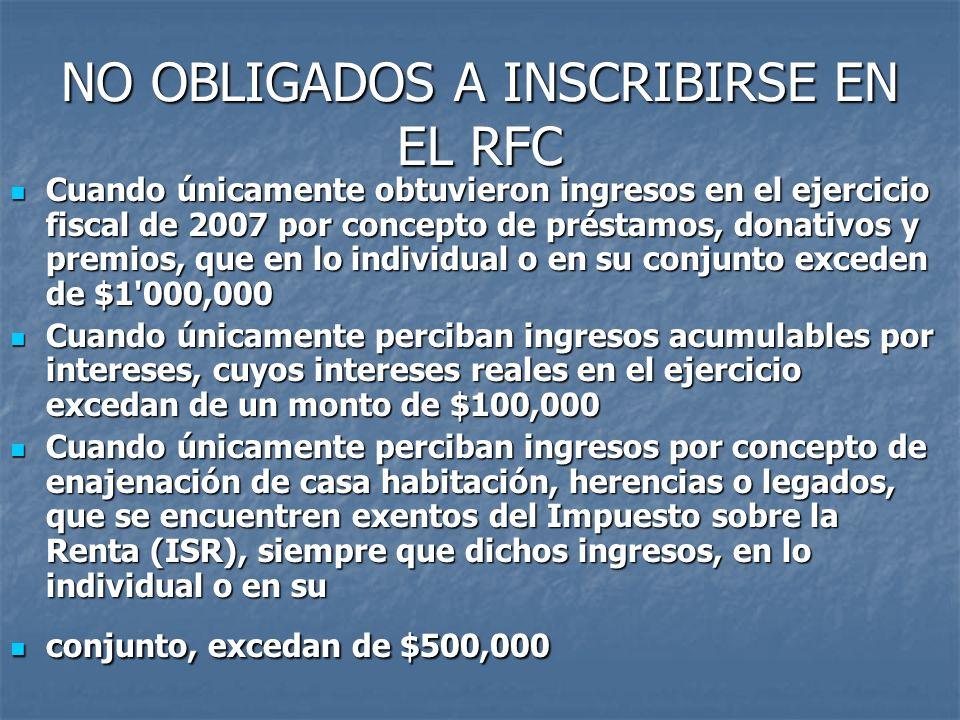 NO OBLIGADOS A INSCRIBIRSE EN EL RFC