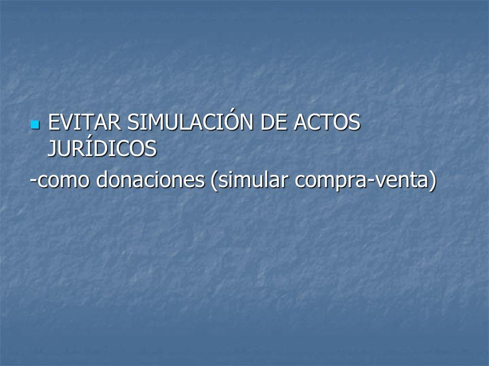 EVITAR SIMULACIÓN DE ACTOS JURÍDICOS