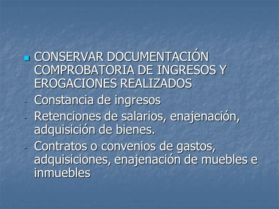 CONSERVAR DOCUMENTACIÓN COMPROBATORIA DE INGRESOS Y EROGACIONES REALIZADOS