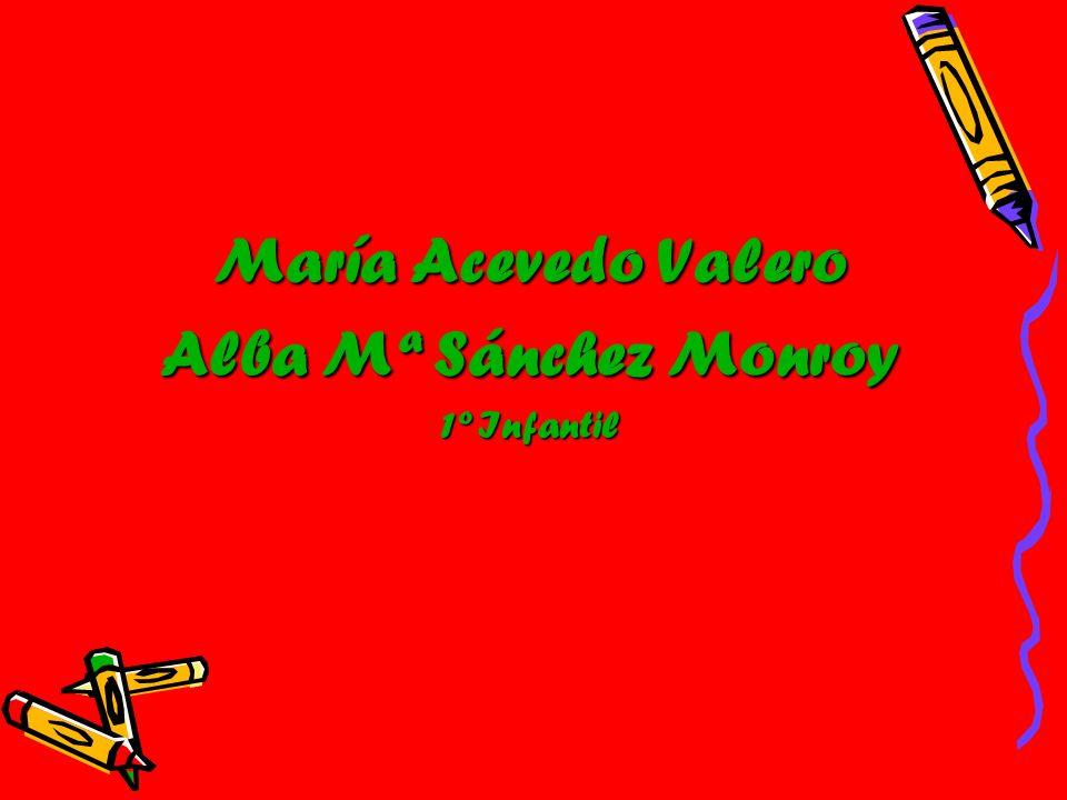 María Acevedo Valero Alba Mª Sánchez Monroy