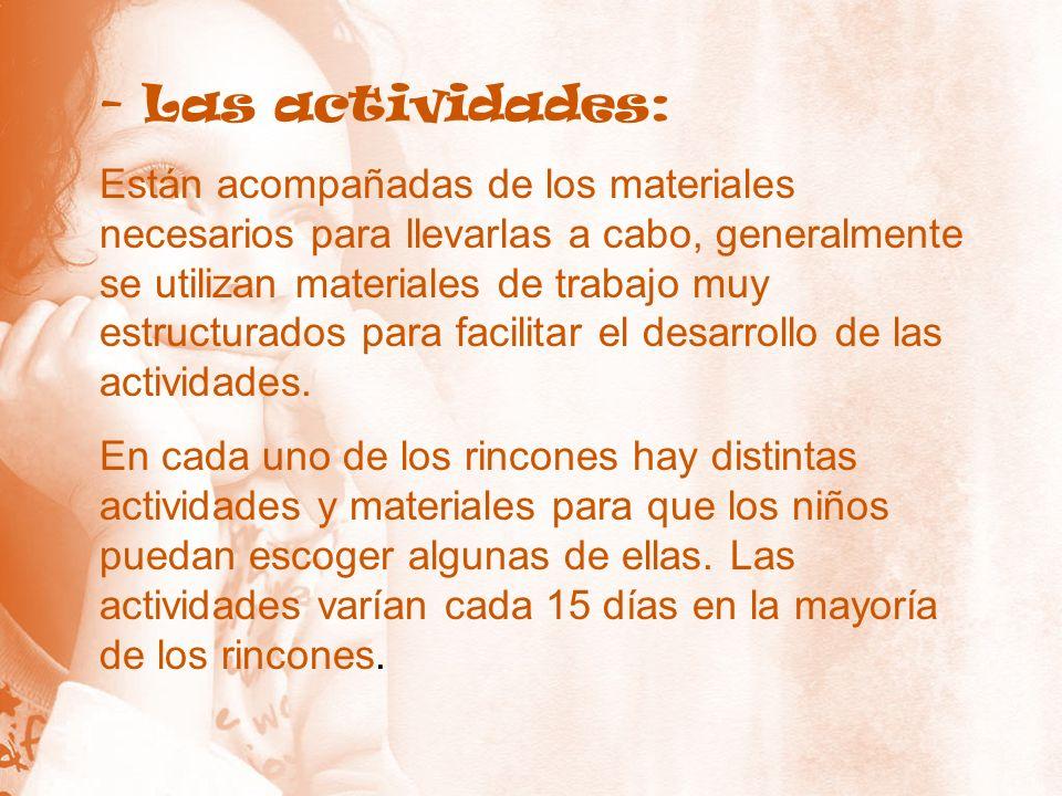 - Las actividades: