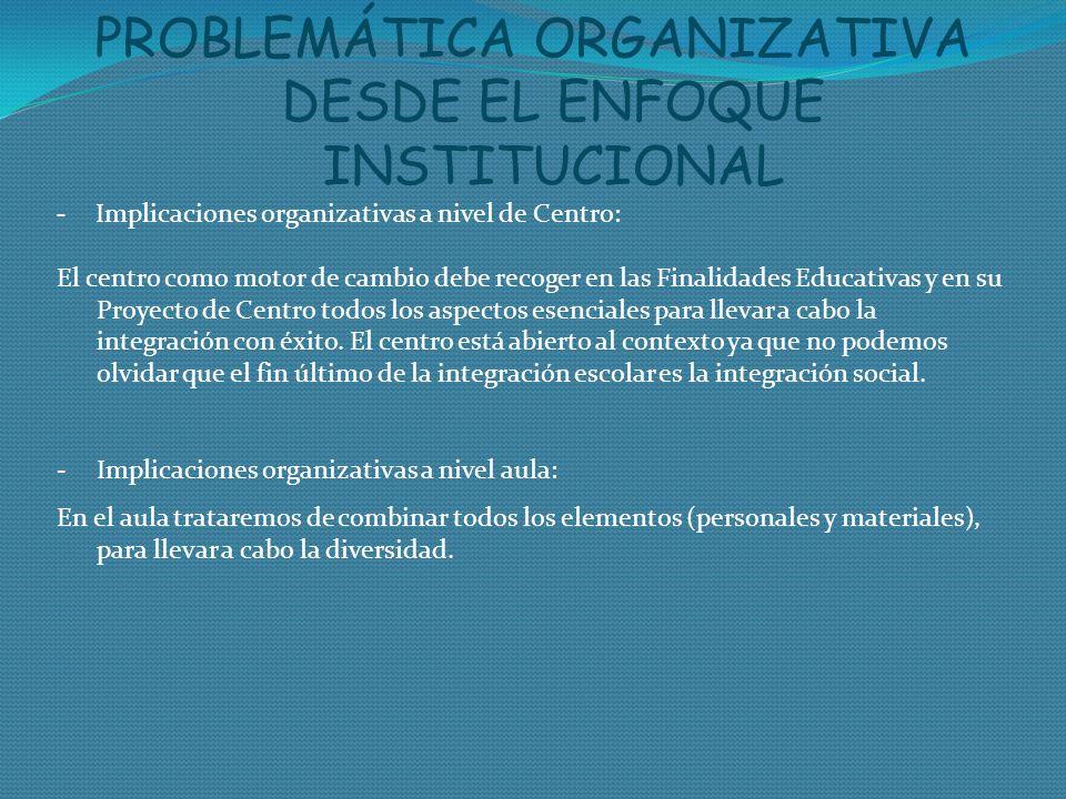 PROBLEMÁTICA ORGANIZATIVA DESDE EL ENFOQUE INSTITUCIONAL