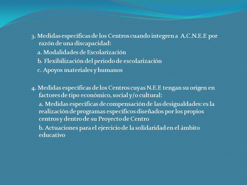 3. Medidas específicas de los Centros cuando integren a A. C. N. E
