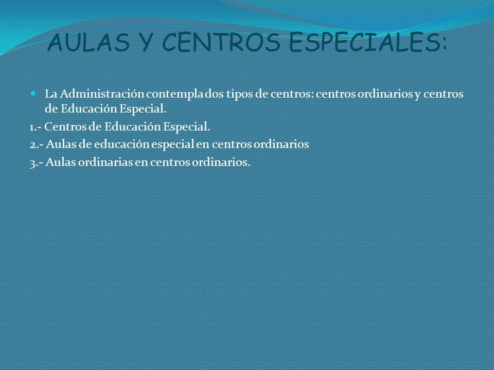 AULAS Y CENTROS ESPECIALES: