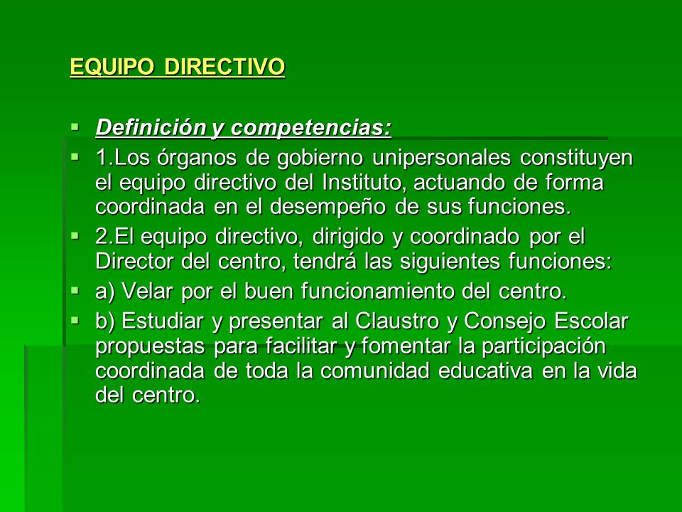 EQUIPO DIRECTIVO Definición y competencias: