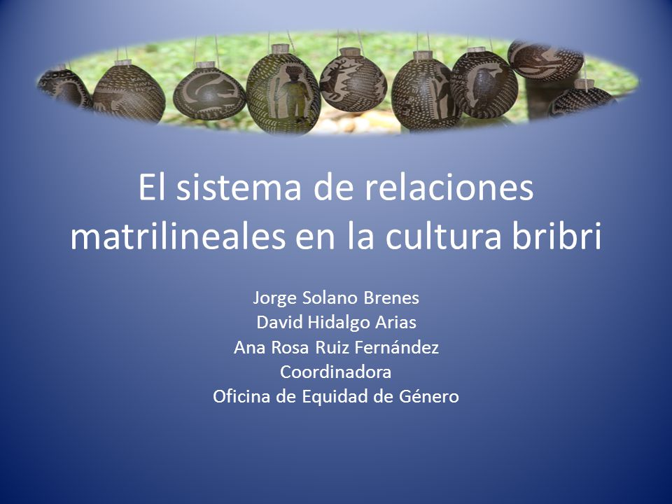 El sistema de relaciones matrilineales en la cultura bribri