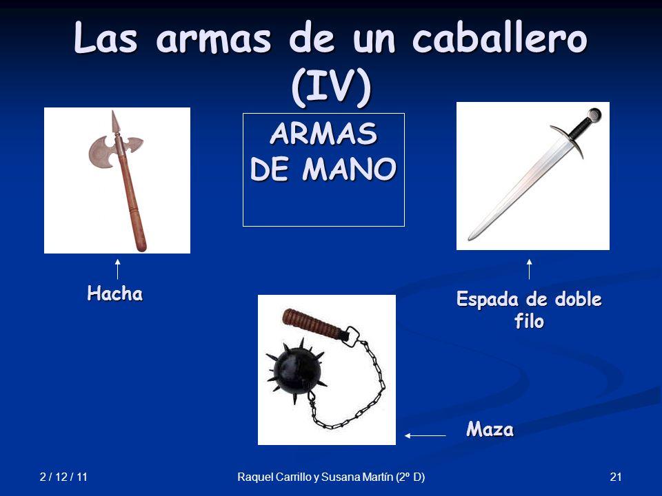 Las armas de un caballero (IV)