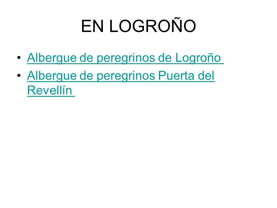 EN LOGROÑO Albergue de peregrinos de Logroño