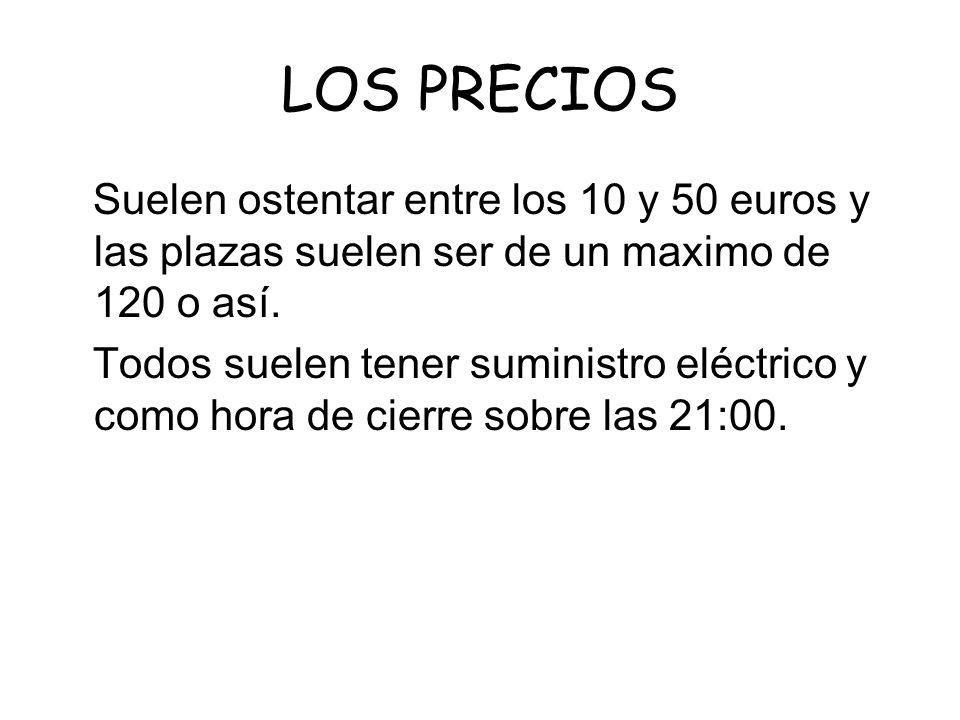LOS PRECIOS Suelen ostentar entre los 10 y 50 euros y las plazas suelen ser de un maximo de 120 o así.