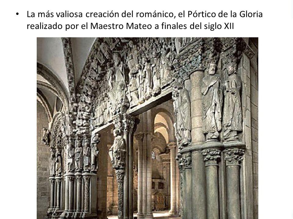 La más valiosa creación del románico, el Pórtico de la Gloria realizado por el Maestro Mateo a finales del siglo XII