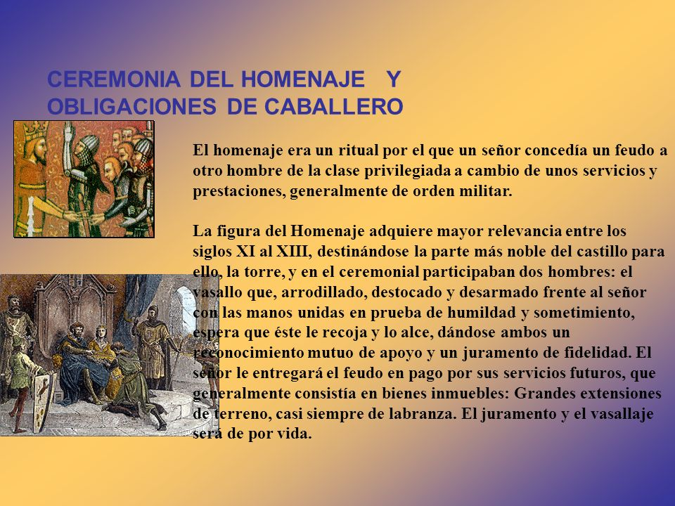 CEREMONIA DEL HOMENAJE Y OBLIGACIONES DE CABALLERO