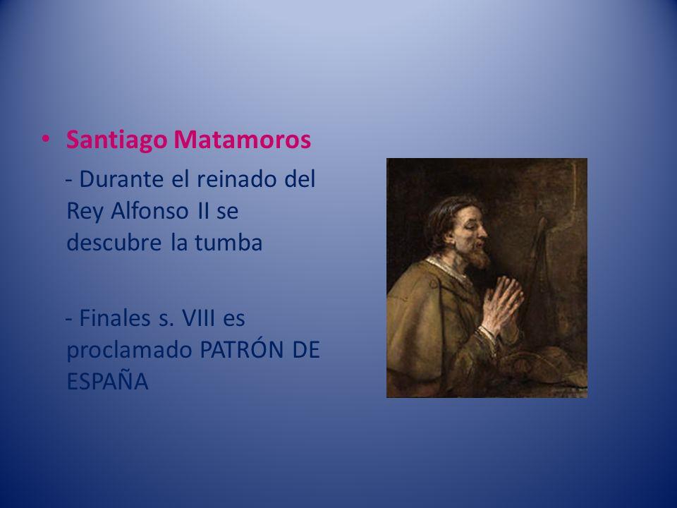 Santiago Matamoros - Durante el reinado del Rey Alfonso II se descubre la tumba.
