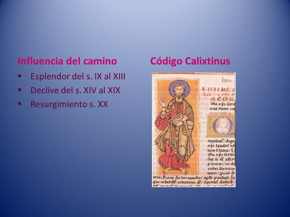 Influencia del camino Código Calixtinus Esplendor del s. IX al XIII
