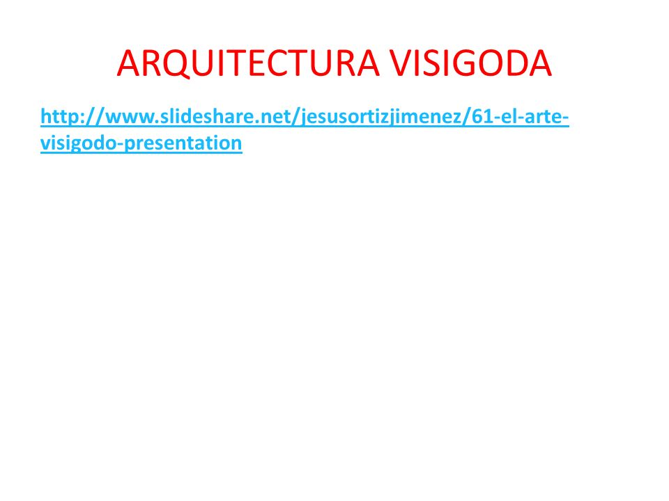 ARQUITECTURA VISIGODA