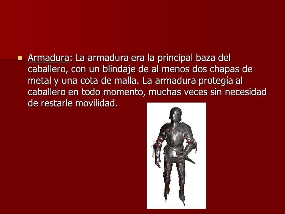 Armadura: La armadura era la principal baza del caballero, con un blindaje de al menos dos chapas de metal y una cota de malla.