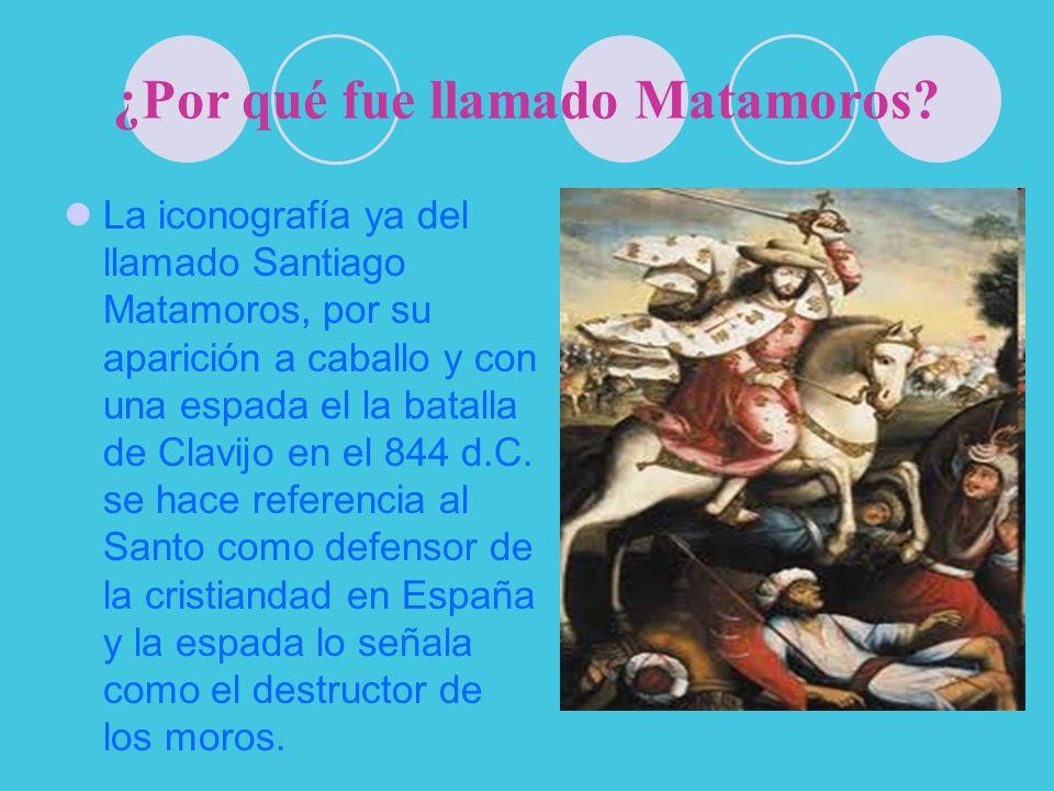 ¿Por qué fue llamado Matamoros