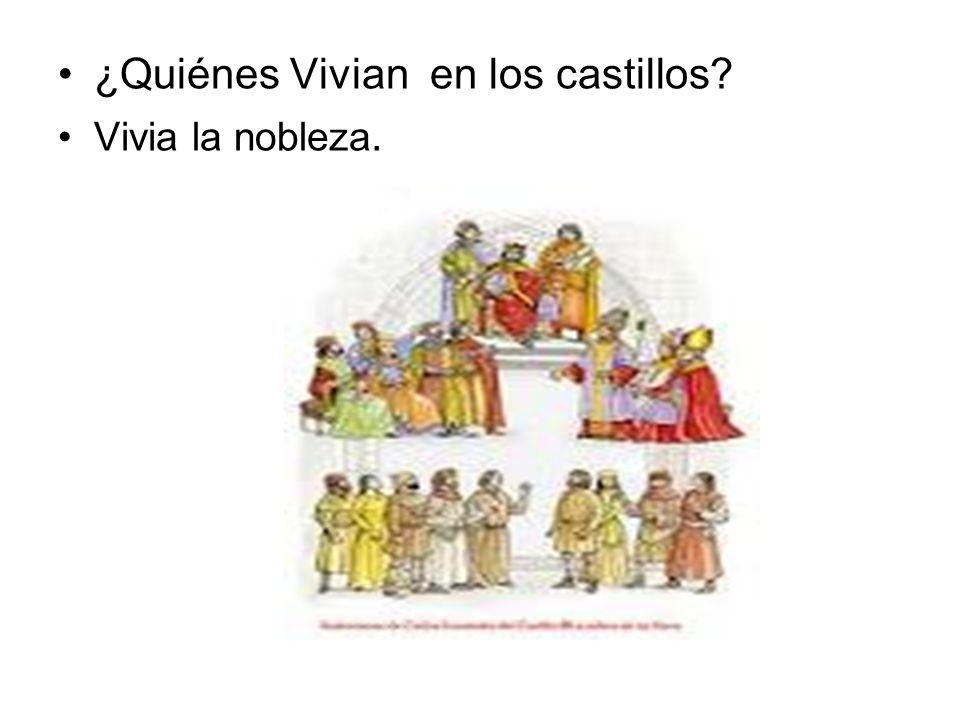 ¿Quiénes Vivian en los castillos