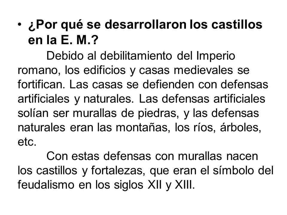¿Por qué se desarrollaron los castillos en la E. M.