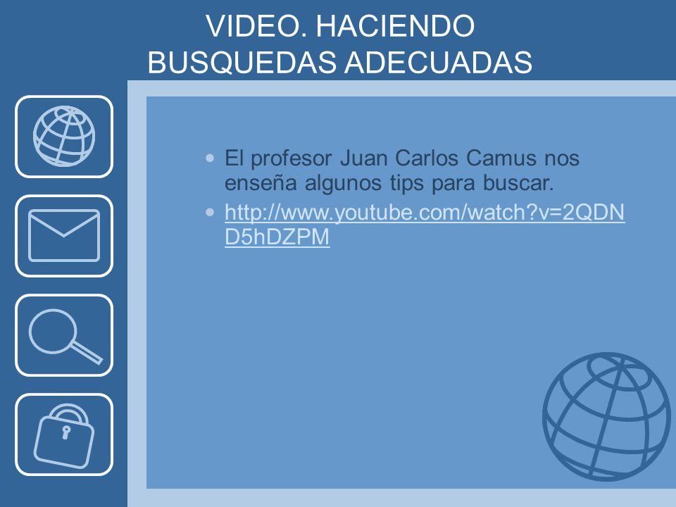 VIDEO. HACIENDO BUSQUEDAS ADECUADAS