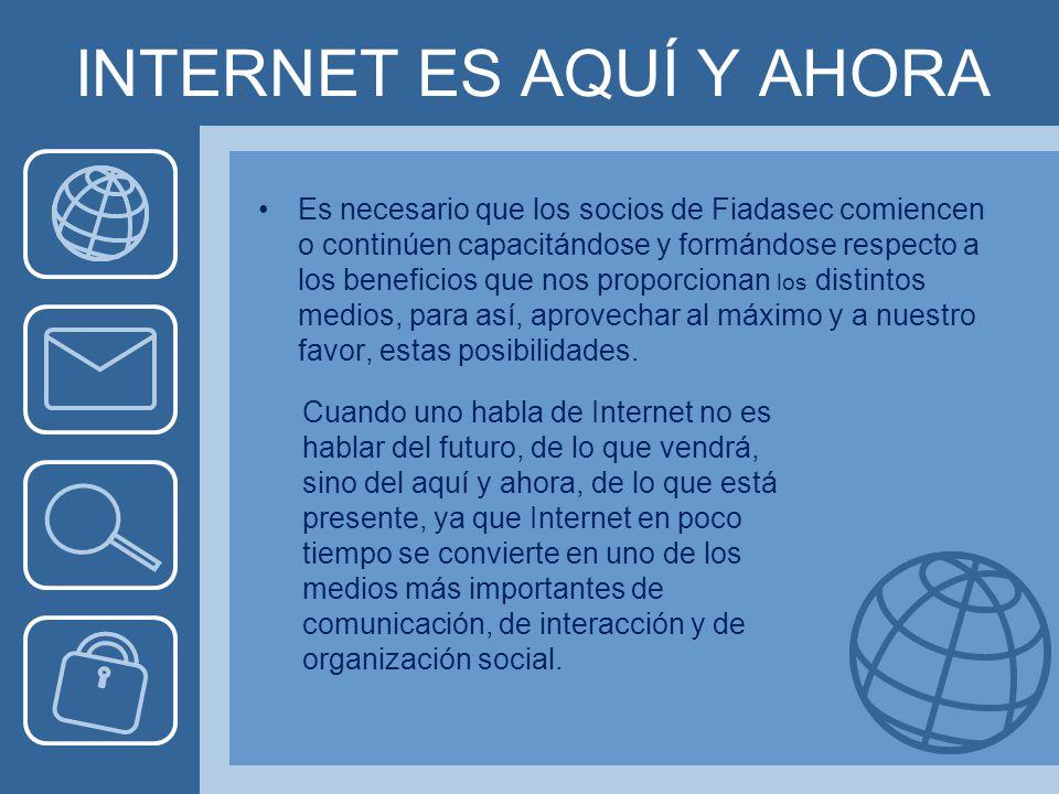 INTERNET ES AQUÍ Y AHORA