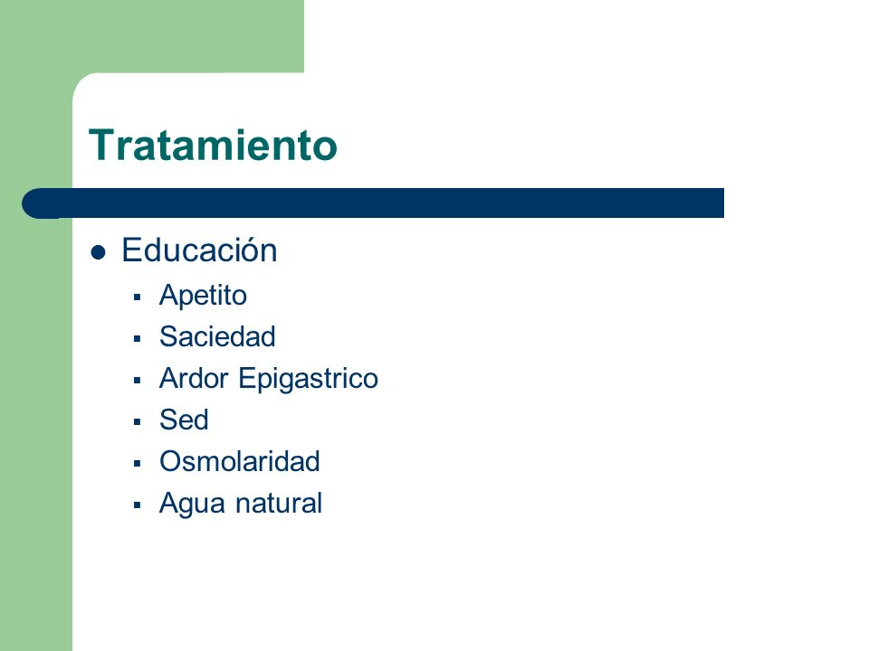 Tratamiento Educación Apetito Saciedad Ardor Epigastrico Sed
