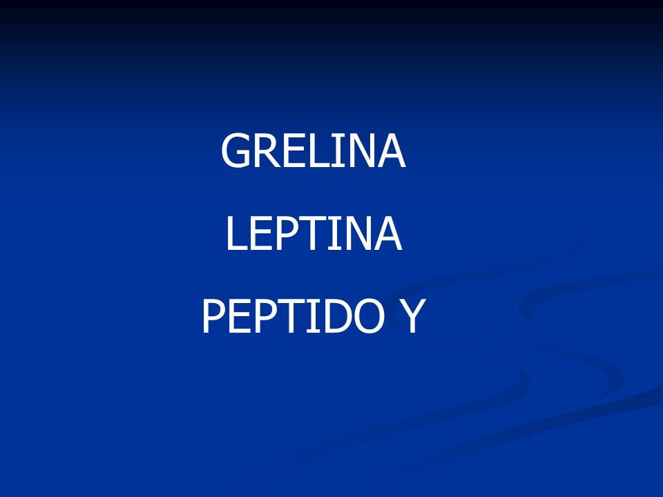 GRELINA LEPTINA PEPTIDO Y