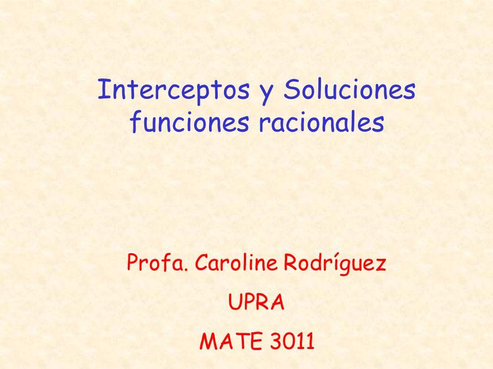 Interceptos y Soluciones funciones racionales