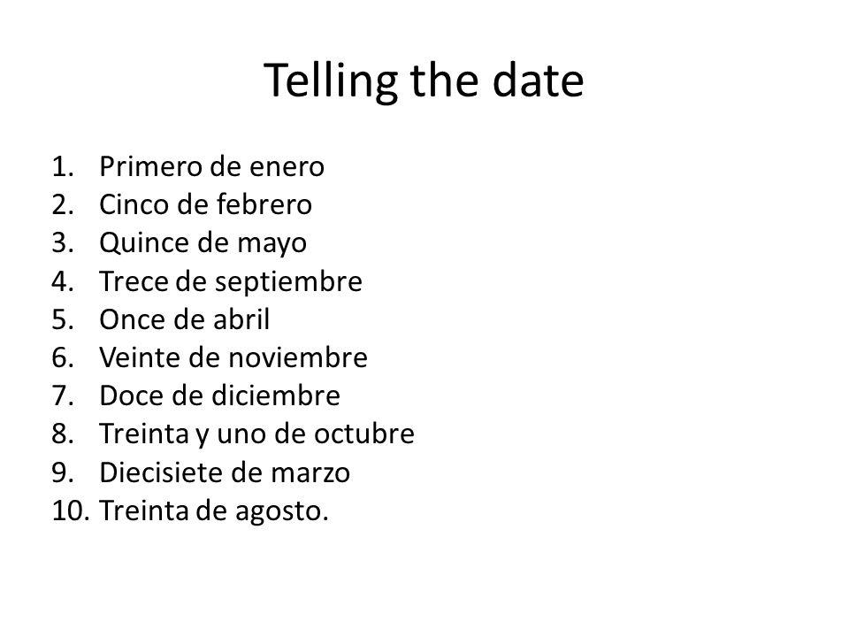 Telling the date Primero de enero Cinco de febrero Quince de mayo