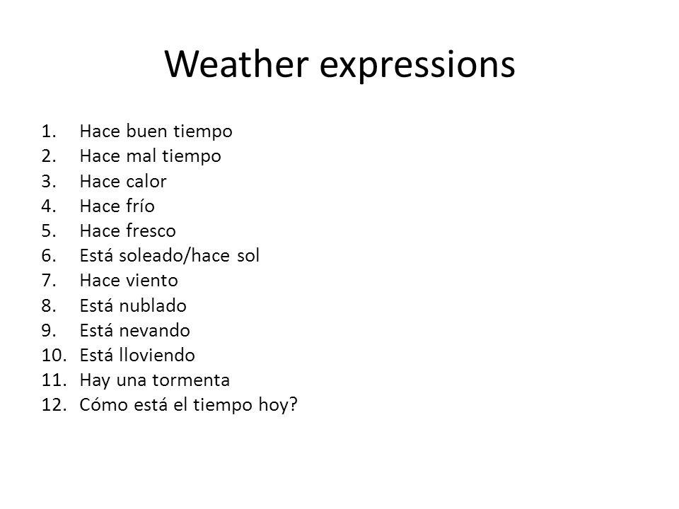 Weather expressions Hace buen tiempo Hace mal tiempo Hace calor