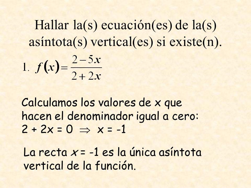 Hallar la(s) ecuación(es) de la(s) asíntota(s) vertical(es) si existe(n).